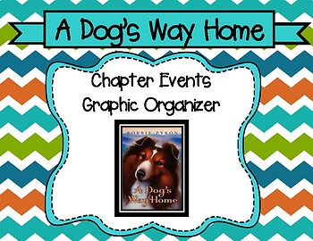 A Dog's Way Home by Bobbie Pyron Chapter Events Graphic Organizer