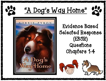 A Dog's Way Home EBSR Comprehension Questions for Chapters 1-4