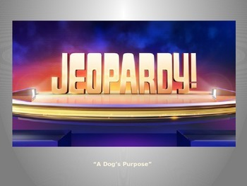 """A Dog's Purpose"" Test Review Jeopardy"