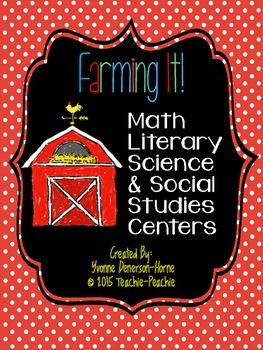 Farming It! Math, Literacy, Science & Social Studies Centers