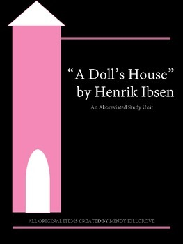 A Doll's House by Henrik Ibsen: A Short Study Unit