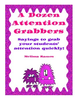 A Dozen Attention Grabbers to grab your students' attention