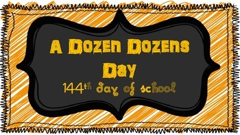 A Dozen Dozens Day-- 144th Day of School Printables **No Prep