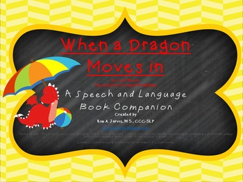 When A Dragon Moves In:  Speech and Language Book Companion