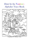 A Draw by the Numbers Animal Themed Coloring and Alphabet Trace Book