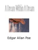 A Dream Within A Dream by Edgar Allan Poe