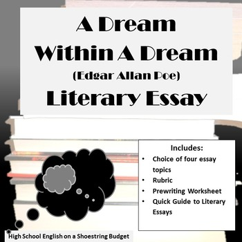 A Dream Within A Dream Literary Essay Ea Poe By Msdickson  Tpt A Dream Within A Dream Literary Essay Ea Poe Essays Term Papers also Examples Of A Thesis Statement For An Essay  Proposal Essay Topics List