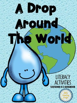 A Drop Around the World Literacy Activities for Louisiana K-2 Guidebook