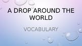 A Drop Around the World- Vocabulary (Thirsty Planet Unit)