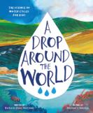 A Drop Around the World by Barbara Shaw McKinney Educator Guide