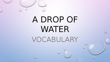 A Drop of Water Vocabulary (Thirsty Planet Unit in Louisiana Guidebook)