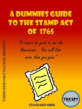 A Dummies Guide to the Stamp Act of 1765