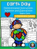A+ Earth Day Addition and Subtraction Differentiated  Practice