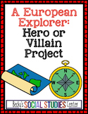 A European Explorer: Hero or Villain Project
