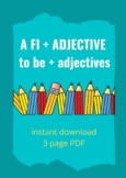 A FI + ADJECTIVE / to be + adjectives