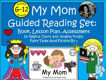FREEBIE Mother's Day Guided Reading G-12-Book, Lesson Plan, Assessment, Writing