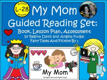 A+ Mother's Day Guided Reading L-28-Book, Lesson Plan, Ass