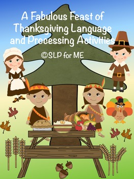 A Fabulous Feast of Thanksgiving Language and Processing Activities