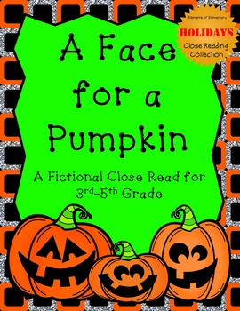 A Face for a Pumpkin: A Halloween Fictional Close Read for 3rd-5th Grade