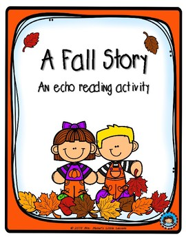A Fall Story:  An Echo Reading Activity