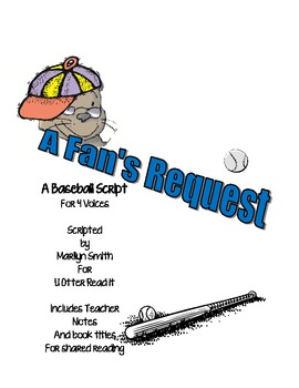 Readers Theatre: A Fan's Request: A Baseball Script, includes teaching notes
