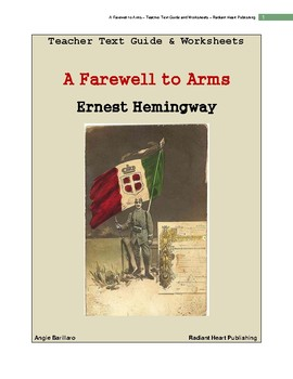 A Farewell to Arms - Hemingway Teacher Text Guides and Worksheets