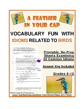 Vocabulary Activities: Idioms Related to Birds (3 Pages, Ans. Key, Gr. 6+, $2)