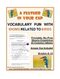 Idioms Worksheets: Idioms Related to Birds: Vocabulary Activities--3 P., w/ Ans.