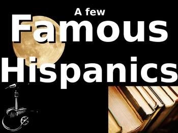 A Few Famous Hispanics PPT Hispanic Heritage Month