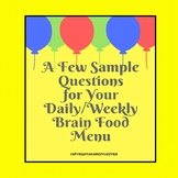 A Few Sample Questions for Your Daily/Weekly Brain Food Menu