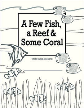 A Few Tropical Fish, a Reef and Some Coral—lessons, readings and activities