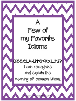 Idioms Unit-A Few of My Favorite Idioms