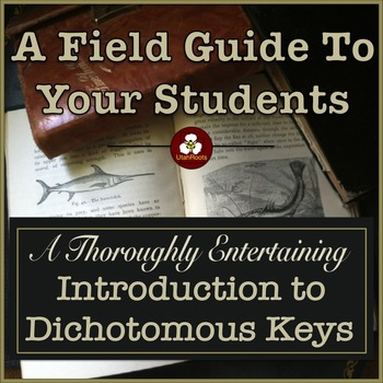 Dichotomous Keys - An Entertaining Introduction to Dichotomous Keys