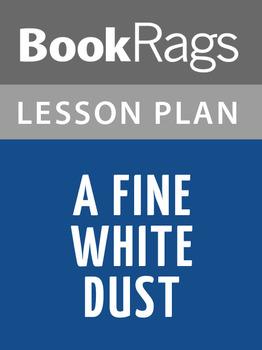 A Fine White Dust Lesson Plans