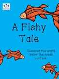 A Fishy Tale - Discover the world below the ocean surface