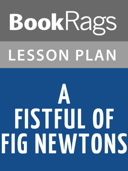 A Fistful of Fig Newtons Lesson Plans
