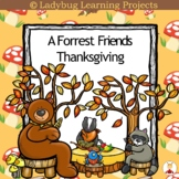 A Forrest Friends Thanksgiving Emergent Reader and Writing