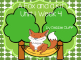 A Fox and A Kit: Reading Street First Grade Unit 1: Week 4 FLIPCHART
