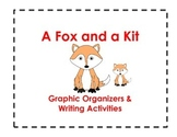A Fox and a Kit Graphic Organizers and Writing Templates (