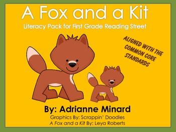 A Fox and a Kit Literacy Pack - First Grade Foresman Reading Street