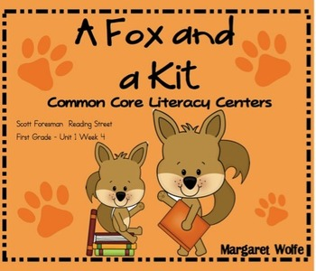 A Fox and a Kit Reading Street Unit 1 Week 4 Common Core Literacy Centers