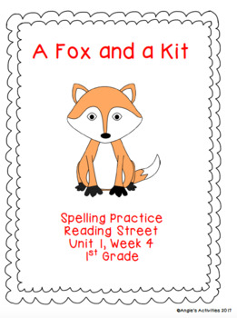 A Fox and a Kit Spelling Practice (Reading Street 1.1.4)