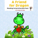 A Friend for Dragon Reading Comprehension Pack