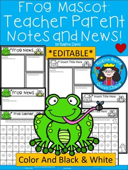 A+ Frog *EDITABLE* Papers...Teacher News & Notes To Parents