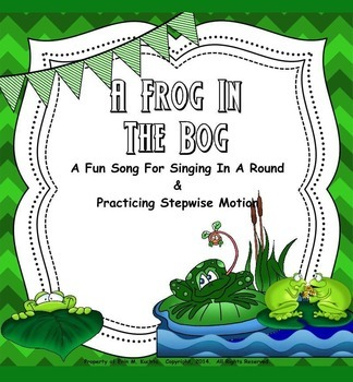A Frog In The Bog - A Round for Practicing Stepwise Motion (PPT Edition)