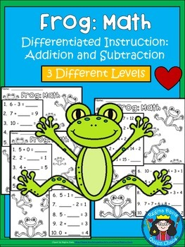 A+ Frog: Math... Addition and Subtraction Differentiated