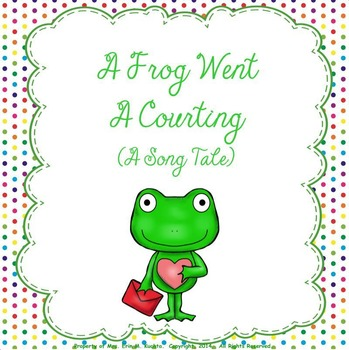 A Frog Went A Courting - A Classic Song Tale About Love (S