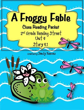 A Froggy Fable Close Reading 2nd Grade Reading Street Unit 4 Story 1