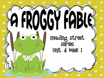 A Froggy Fable {Reading Street Series Grade 2}