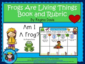 A+ Frogs: Basic Needs Book and Rubric